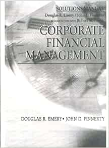 corporate financial management solutions manual